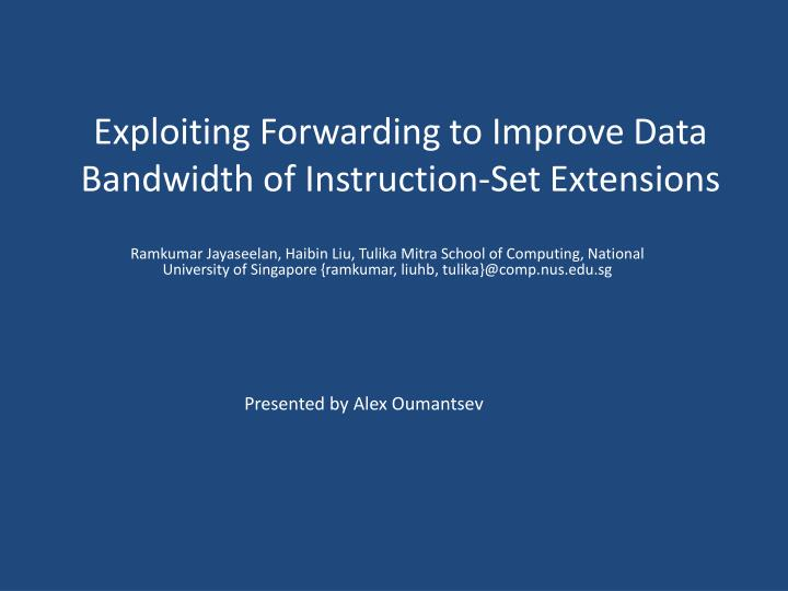 exploiting forwarding to improve data bandwidth of instruction set extensions n.