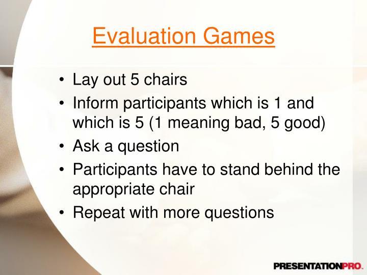 Evaluation Games