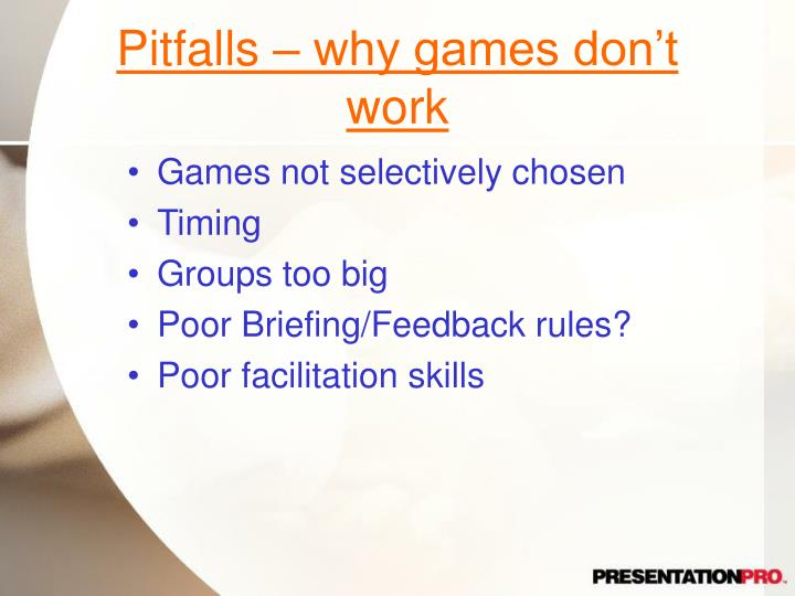 Pitfalls – why games don't work