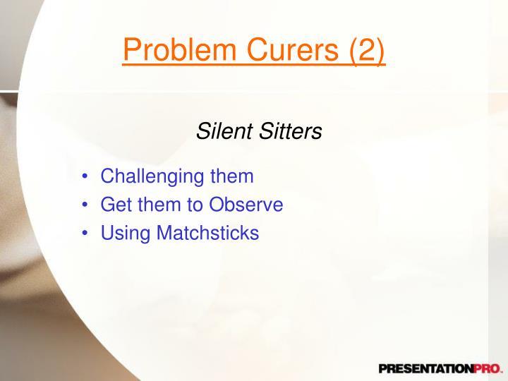 Problem Curers (2)