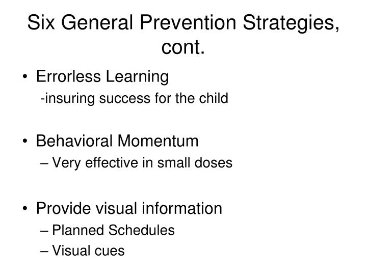 Six General Prevention Strategies, cont.