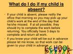 what do i do if my child is absent