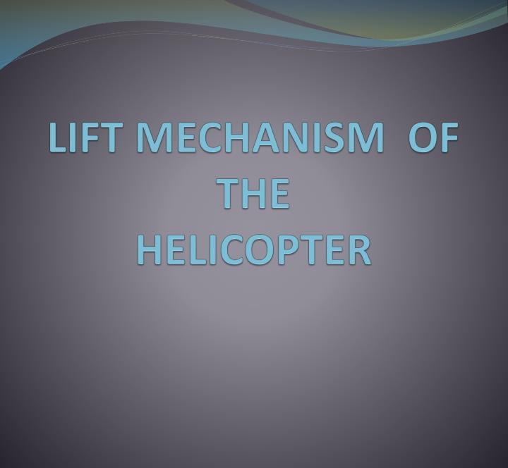 lift mechanism of the helicopter n.