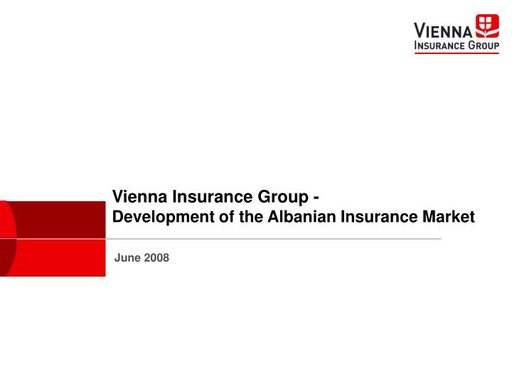 vienna insurance group development of the albanian insurance market n.