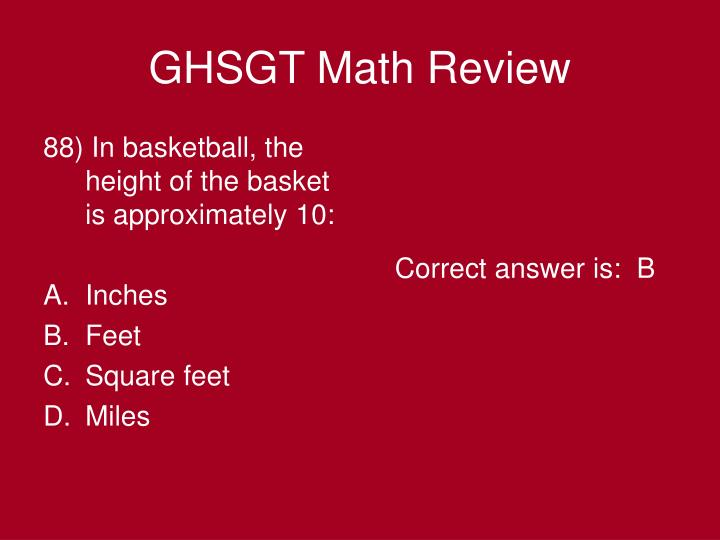 88) In basketball, the height of the basket is approximately 10: