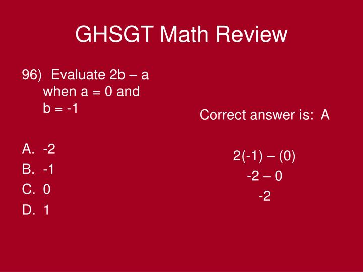 Evaluate 2b – a when a = 0 and       b = -1