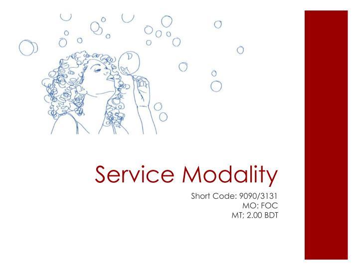 Service Modality