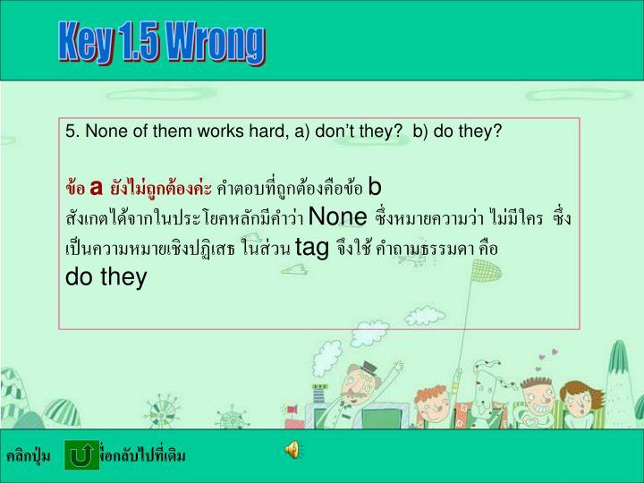 Key 1.5 Wrong