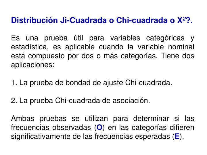 Distribución Ji-Cuadrada o Chi-cuadrada o X
