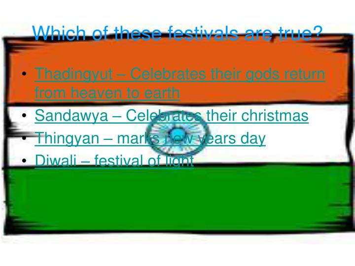 Which of these festivals are true?