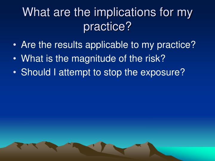 What are the implications for my practice?