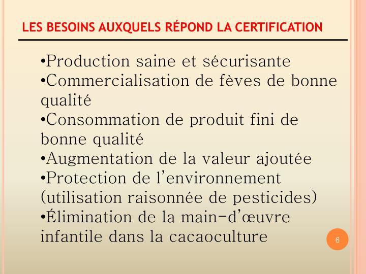 LES BESOINS AUXQUELS RÉPOND LA CERTIFICATION