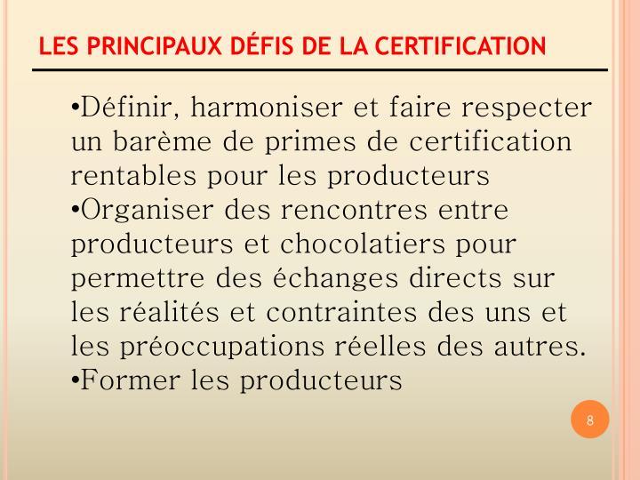 LES PRINCIPAUX DÉFIS DE LA CERTIFICATION