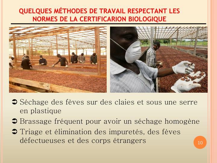 QUELQUES MÉTHODES DE TRAVAIL RESPECTANT LES NORMES DE LA CERTIFICARION BIOLOGIQUE