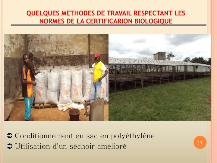 QUELQUES METHODES DE TRAVAIL RESPECTANT LES NORMES DE LA CERTIFICARION BIOLOGIQUE