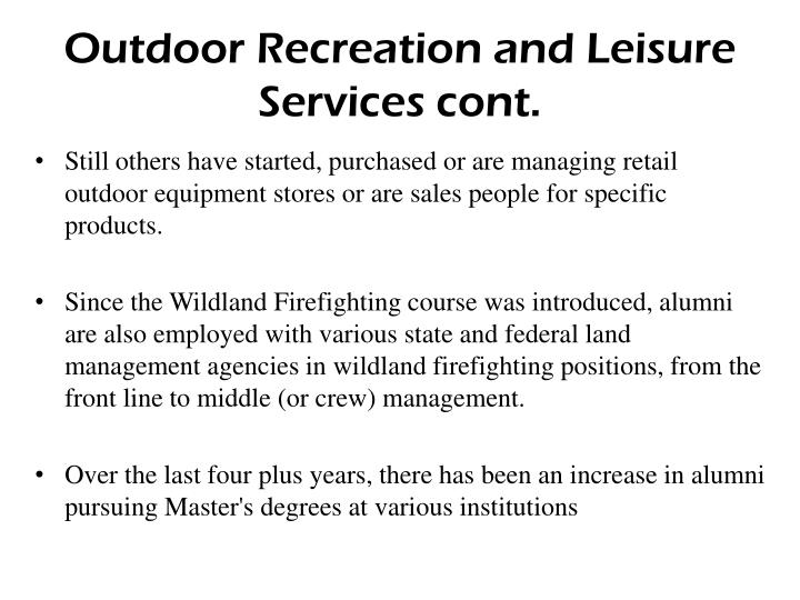 Outdoor Recreation and Leisure Services cont.