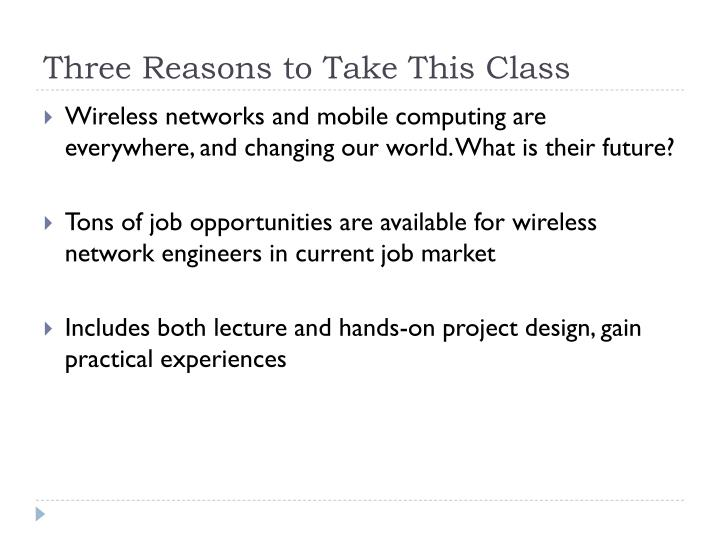 Three reasons to take this class