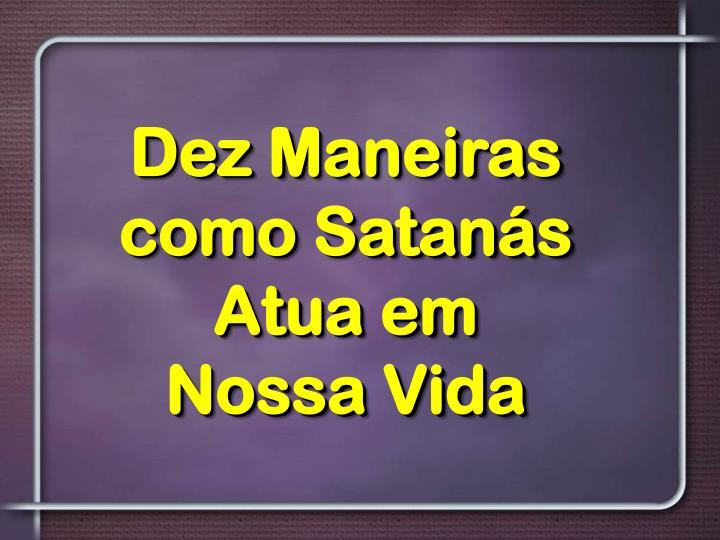 Dez Maneiras como Satanás