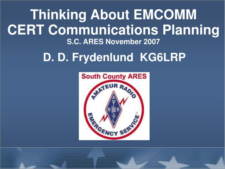 thinking about emcomm cert communications planning s c ares november 2007 n.