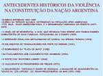 antecedentes hist ricos da viol ncia na constitui o da na o argentina