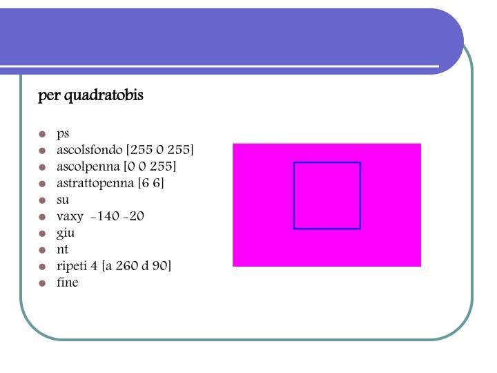 per quadratobis