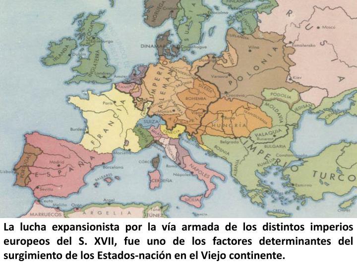 La lucha expansionista por la vía armada de los distintos imperios europeos del