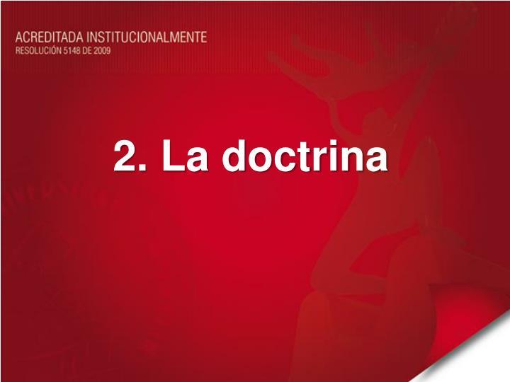 2. La doctrina