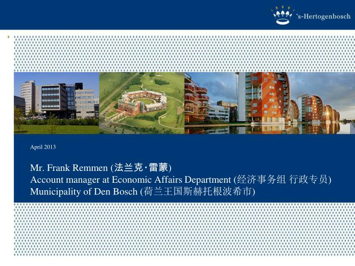 mr frank remmen account manager at economic affairs department municipality of den bosch n.