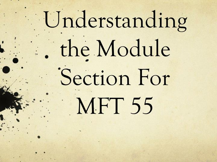 understanding the module section for mft 55 n.