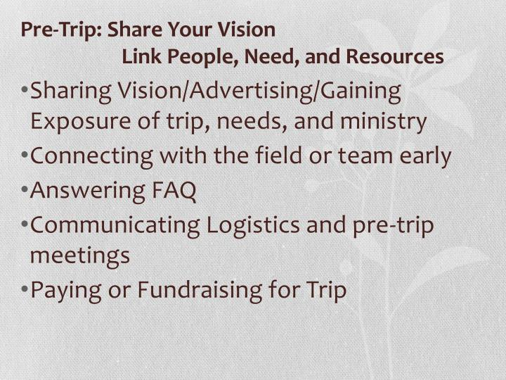 Pre trip share your vision link people need and resources