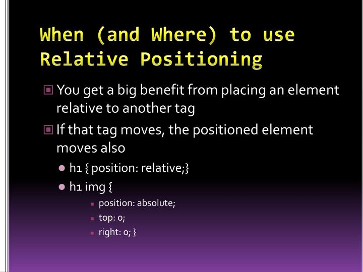 When (and Where) to use Relative Positioning