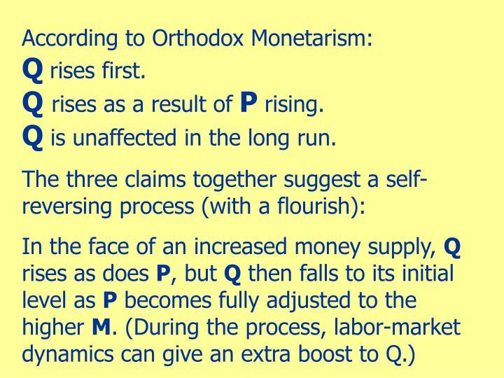 According to Orthodox Monetarism: