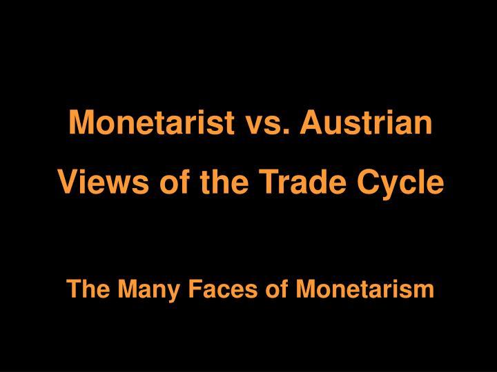 Monetarist vs. Austrian