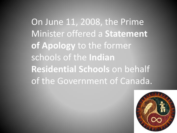 On June 11, 2008, the Prime Minister offered a