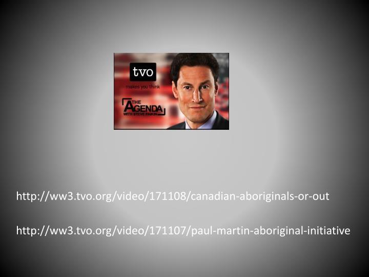 http://ww3.tvo.org/video/171107/paul-martin-aboriginal-initiative