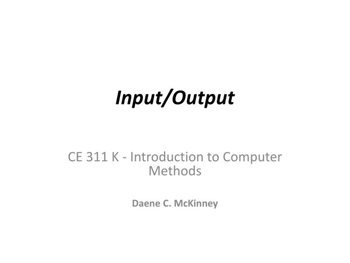 basic input and output methods Java basic input, output solved programs/examples: this section contains basic programs related to input, output, if else and basic operations related programs with examples and output.