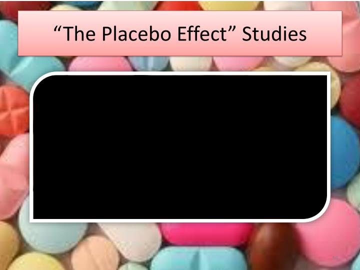 """""""The Placebo Effect"""" Studies"""