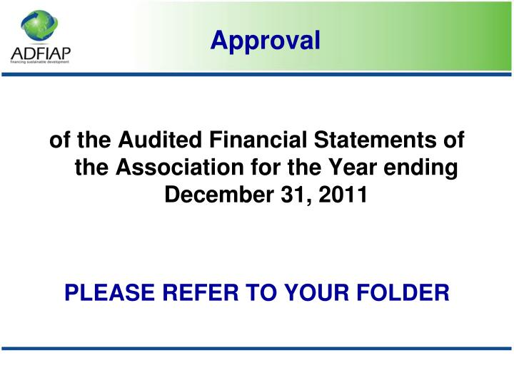 of the Audited Financial Statements of the Association for the Year ending December 31, 2011