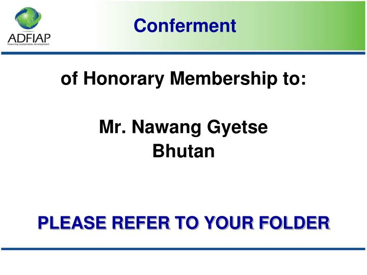 of Honorary Membership to: