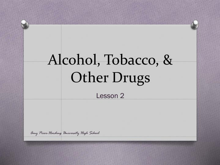 drug alcohol and tobacco testing in schools The procedure of testing student for drugs, alcohol and tobacco before every school day should be allowed the fact that the subject of drug testing has even been brought up is a sign that illegal substances have become troublesome in high school environments therefore.