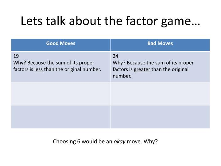 Lets talk about the factor game…