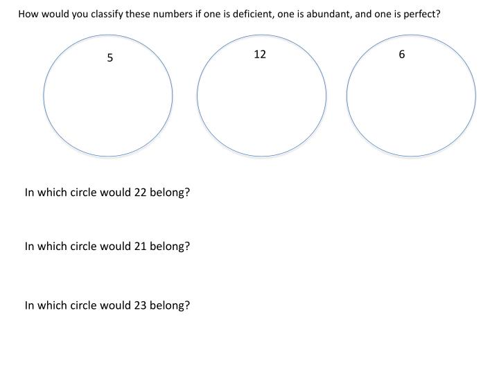 How would you classify these numbers if one is deficient, one is abundant, and one is perfect?