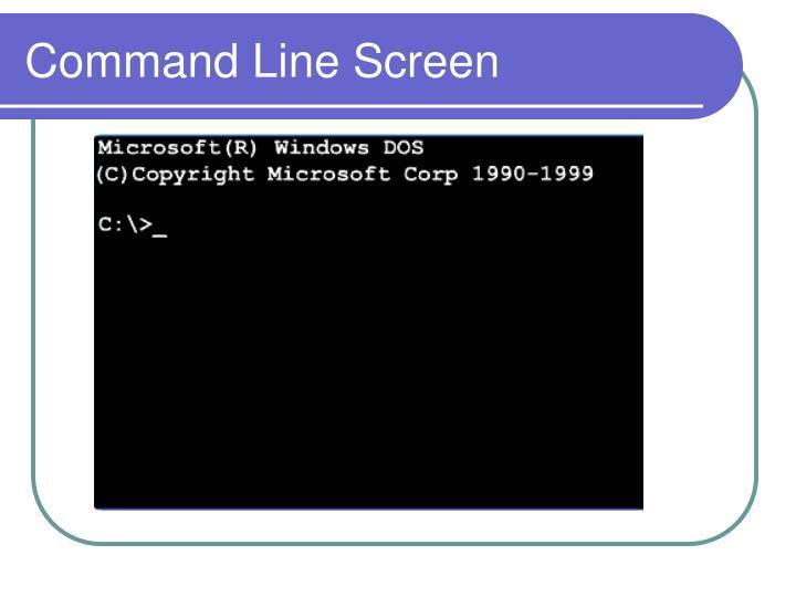 Command Line Screen