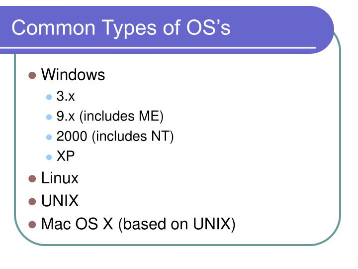 Common Types of OS's