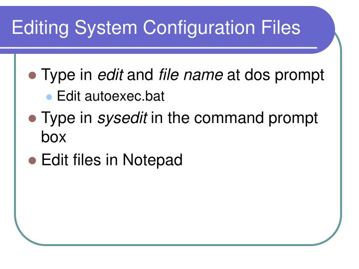 Editing System Configuration Files