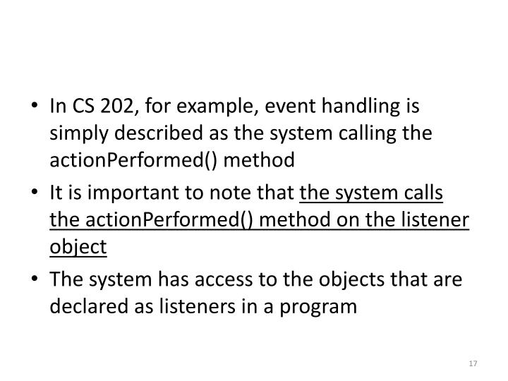 In CS 202, for example, event handling is simply described as the system calling the