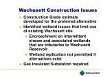 wachusett construction issues