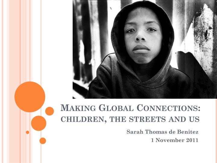making global connections children the streets and us n.