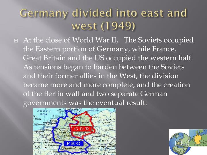 Germany divided into east and west 1949