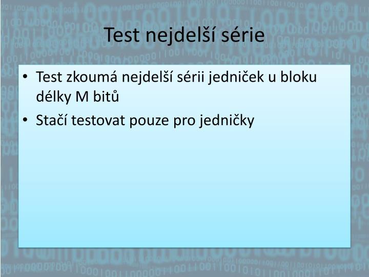 Test nejdelší série